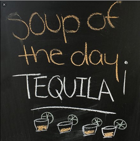 Soup of the day - tequila